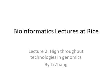 Bioinformatics Lectures at Rice