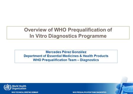 Overview of WHO Prequalification of In Vitro Diagnostics Programme
