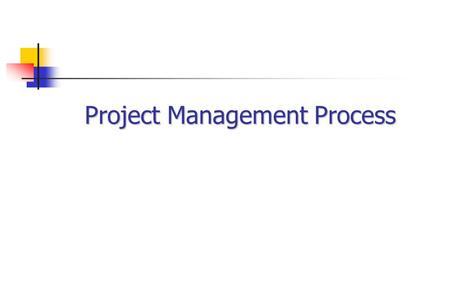 Project Management Process. Project Complexity means that: a team of people are needed to supply expertise the work needs to be broken into manageable.