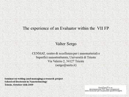 The experience of an Evaluator within the VII FP Valter Sergo CENMAT, centro di eccellenza per i nanomateriali e Superfici nanostrutturate, Università.