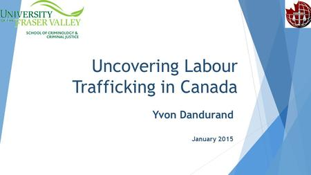 Uncovering Labour Trafficking in Canada