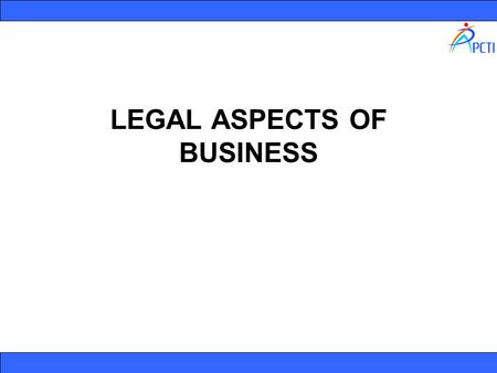 LEGAL ASPECTS OF BUSINESS. LAW Law is a system of rules, usually enforced through a set of institutions. It shapes politics, economics and society in.