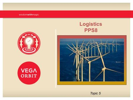 Logistics PPS8 Topic 5. The Behavioural Processes in Distribution Channels and Channel Conflict.