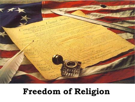 Freedom of Religion.