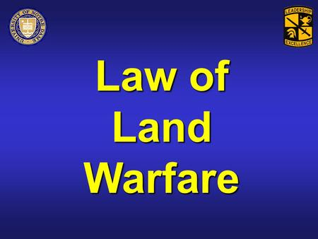 Law of Land Warfare Agenda What is the law of war What is the law of war Purpose of the law of war Purpose of the law of war Who are Noncombatants Who.