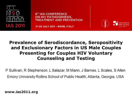 Prevalence of Serodiscordance, Seropositivity and Exclusionary Factors in US Male Couples Presenting for Couples HIV Voluntary Counseling and Testing www.ias2011.org.