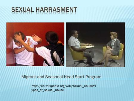 Migrant and Seasonal Head Start Program  ypes_of_sexual_abuse.