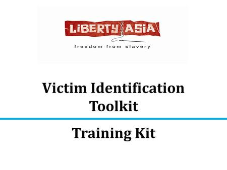 Victim Identification Toolkit Training Kit. Overview  Definitions (trafficking – smuggling)  The Hong Kong context  Victim identification  Child trafficking.