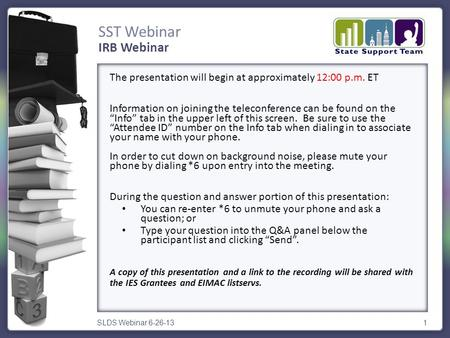 SST Webinar SLDS Webinar 6-26-131 The presentation will begin at approximately 12:00 p.m. ET Information on joining the teleconference can be found on.