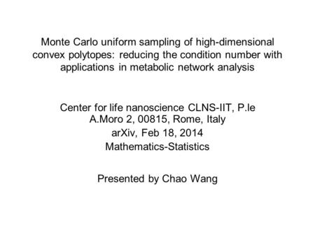 Monte Carlo uniform sampling of high-dimensional convex polytopes: reducing the condition number with applications in metabolic network analysis Center.