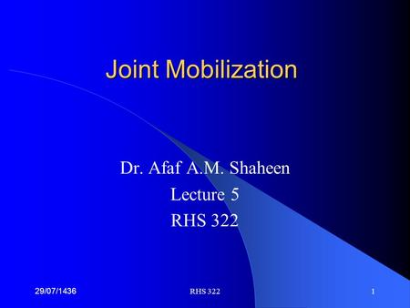 Dr. Afaf A.M. Shaheen Lecture 5 RHS 322