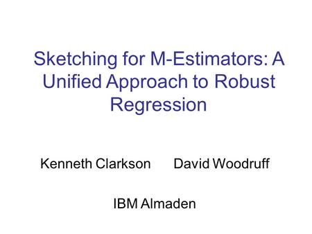 Sketching for M-Estimators: A Unified Approach to Robust Regression