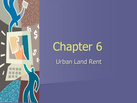 Chapter 6 Urban Land Rent.