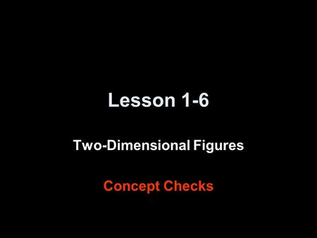 Two-Dimensional Figures Concept Checks