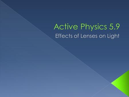  Learning Objective › Explain the relationship between the focal length, image distance, image size, and object distance for a convex lens.  Success.