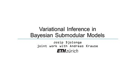 Variational Inference in Bayesian Submodular Models