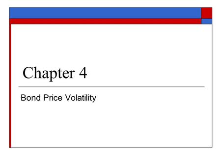 Chapter 4 Bond Price Volatility.