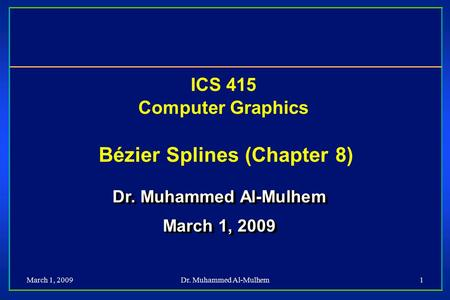 ICS 415 Computer Graphics Bézier Splines (Chapter 8)