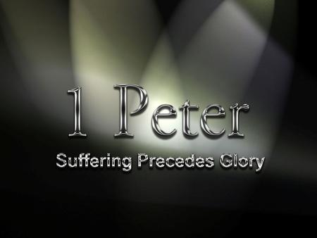 1 Peter Themes Suffering is normal for Christians because Christ suffered Suffering includes submitting our will to others Suffering reminds us that we.