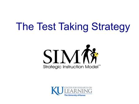 The Test Taking Strategy. How do your students approach tests?