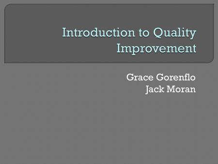 Grace Gorenflo Jack Moran. Goal: To provide a foundation for COP-PHI awardees' quality improvement efforts Learning Objectives: - Understand the distinction.