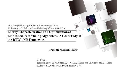 Energy Characterization and Optimization of Embedded Data Mining Algorithms: A Case Study of the DTW-kNN Framework Huazhong University of Science & Technology,