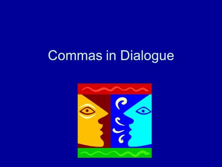 Commas in Dialogue. Punctuating Quotations To punctuate quotations, you need to know where to put quotation marks, commas, and end marks. A direct quotation.