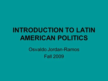 an introduction to the latin americas politics Political arena, identify four basic models of politics, and then conclude with an examination of us-latin american relations 328l/337m is an overview course, and cannot cover every topic of interest or of relevance to the.