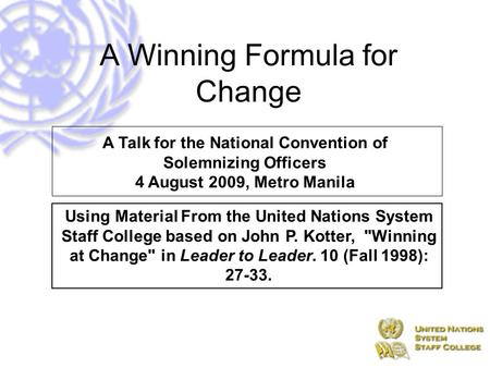 Uniting Nations by Learning Together A Talk for the National Convention of Solemnizing Officers 4 August 2009, Metro Manila Using Material From the United.