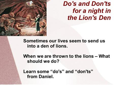 Do's and Don'ts for a night in the Lion's Den