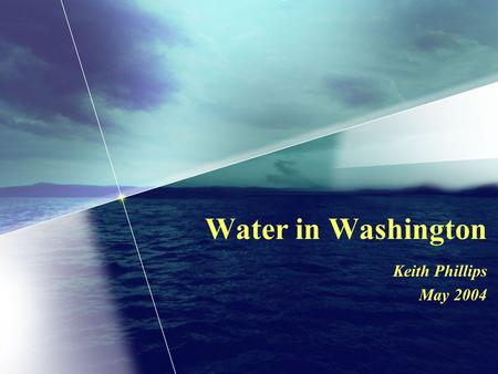 Water in Washington Keith Phillips May 2004. The numbers ~ population growth l 1.5 M -- surface code adopted (1917) l 3.5 M -- last time code updated.