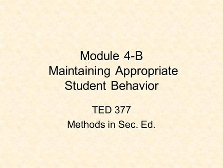 Module 4-B Maintaining Appropriate Student Behavior