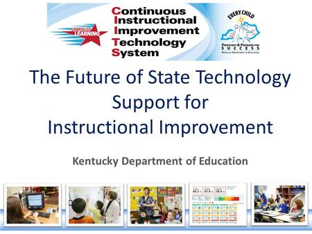 The Future of State Technology Support for Instructional Improvement Kentucky Department of Education.