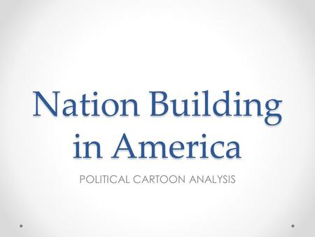Nation Building in America