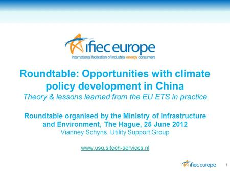 Roundtable: Opportunities with climate policy development in China Theory & lessons learned from the EU ETS in practice Roundtable organised by the Ministry.