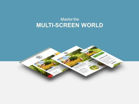 Master the MULTI-SCREEN WORLD. AGENDA  What is a multi-screen website  The growing importance of multi-screen sites  What Google recommends  Turning.