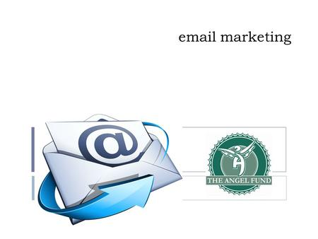 Email marketing. Overview  Basic Calculations  Building your list  Choosing a mailing company  Designing an email  Mailing frequency  List selection.