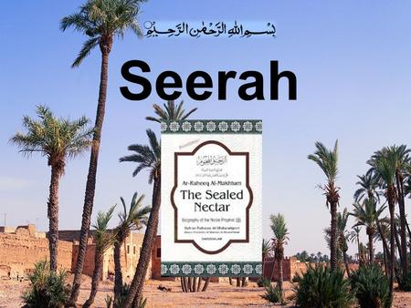 Seerah. Attempts made to check the Onward March of Islam Defaming the messenger Defaming the messenger Deforming the message Deforming the message.