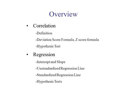 Overview Correlation Regression -Definition