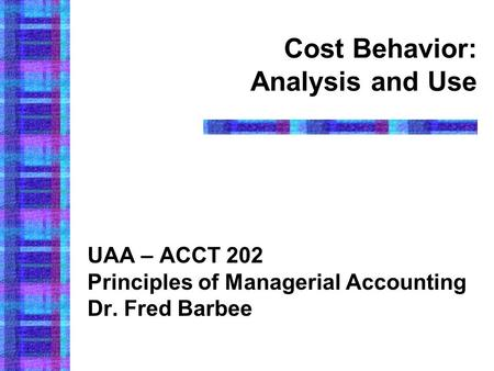 Cost Behavior: Analysis and Use
