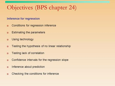 Objectives (BPS chapter 24)