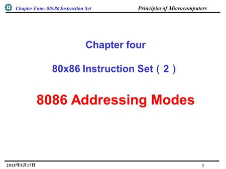 Chapter Four–80x86 Instruction Set Principles of Microcomputers 2015年5月17日 2015年5月17日 2015年5月17日 2015年5月17日 2015年5月17日 2015年5月17日 1 Chapter four 80x86.