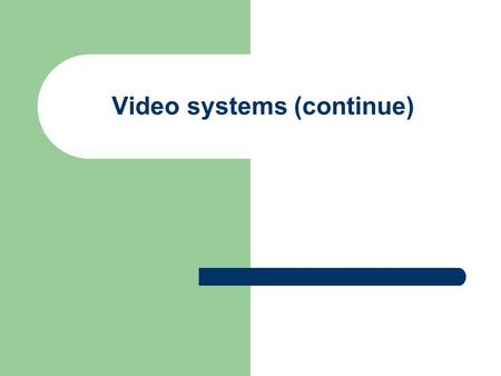 Video systems (continue). Practice Modify the program to get a string from a keyboard to display the input string on the middle of the screen with reverse.