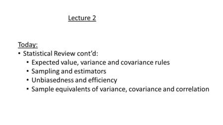 Lecture 2 Today: Statistical Review cont'd: