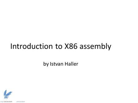 Introduction to X86 assembly by Istvan Haller