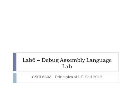 Lab6 – Debug Assembly Language Lab