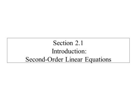 Section 2.1 Introduction: Second-Order Linear Equations.