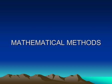 MATHEMATICAL METHODS.