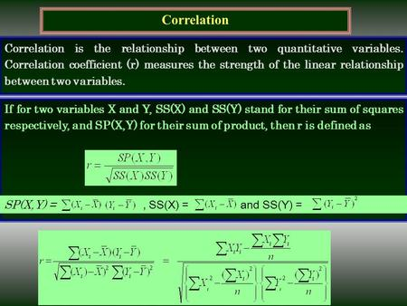 Correlation Correlation is the relationship between two quantitative variables. Correlation coefficient (r) measures the strength of the linear relationship.