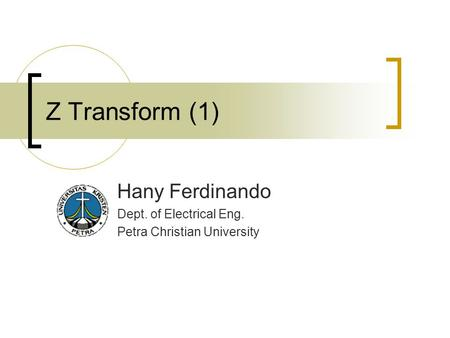 Z Transform (1) Hany Ferdinando Dept. of Electrical Eng. Petra Christian University.